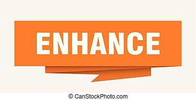 enhance sign. enhance paper origami speech bubble. enhance...