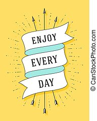 Enjoy every day. Old ribbon banner - Enjoy every day....