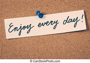 enjoy every day