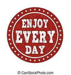 Enjoy every day stamp - Enjoy every day, grunge rubber stamp...