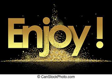 Enjoy in golden stars background