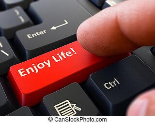 Enjoy Life Concept. Person Click Keyboard Button.