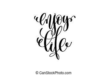 enjoy life hand written lettering positive quote