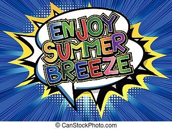 Enjoy Summer Breeze - Comic book style word on comic book...