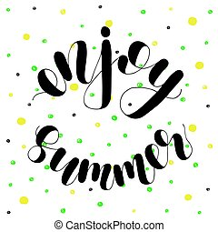 Enjoy summer. Lettering illustration. - Enjoy summer....