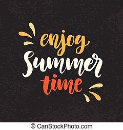Enjoy summer time phrase