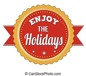 Enjoy the holidays badge on white background, vector...