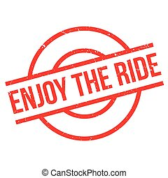 Enjoy The Ride rubber stamp
