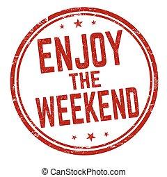 Enjoy the weekend grunge rubber stamp