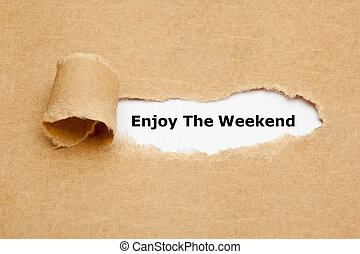 Enjoy The Weekend Torn Paper - The text Enjoy The Weekend...