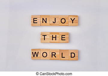 Enjoy the world concept.