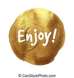 Enjoy written on golden texture background. Vector illustration lettering