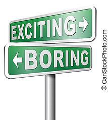 ennuyeux, ou, exciter