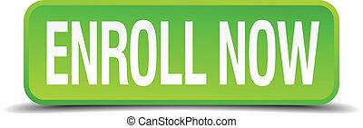 enroll, cuadrado, botón, aislado, realista, verde, ahora, 3d