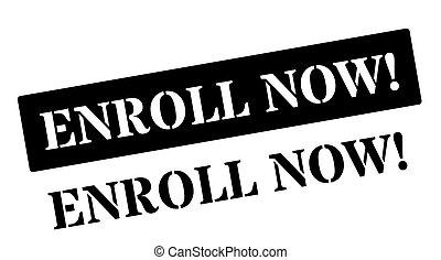 Enroll Now! Black rubber stamp on white. Print, impress, overprint.