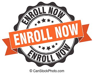 enroll now stamp. sign. seal