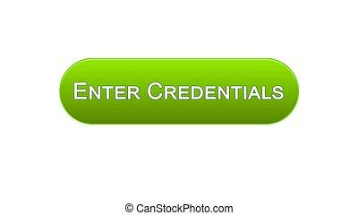Enter credentials web interface button green color, registration online service