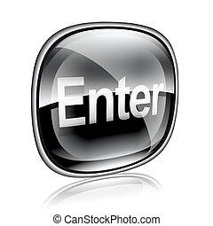 Enter icon black glass, isolated on white background