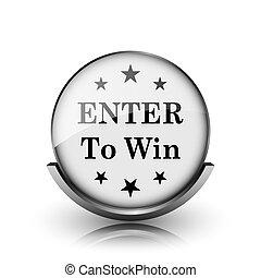 Enter to win icon. Shiny glossy internet button on white...