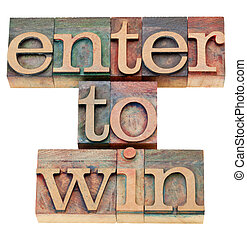 enter to win - isolated text in vintage wood letterpress printing blocks