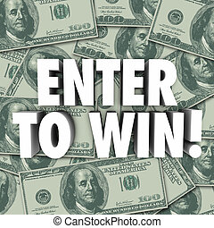 Enter To Win Money Dollars Background Contest Raffle Prize Award