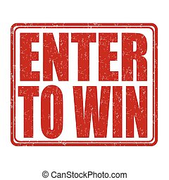 Enter to win grunge rubber stamp on white background, vector illustration