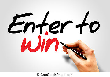 Enter to win - Hand writing Enter to win, business concept
