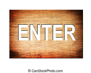 Enter word on wooden texture. Isolated image