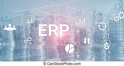 Enterprise Resource Planning ERP Mixed Media Background. Corporate Business Internet Technology Concept.
