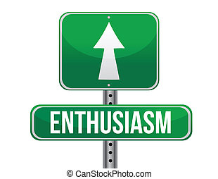 enthusiasm road sign illustration design over a white...