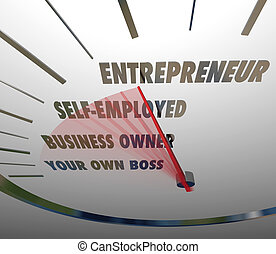 Entrepreneur word on a speedometer with red needle racing past words Be Your Own Boss, Business Owner and Self Employed