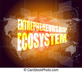 entrepreneurship ecosystem word on business digital touch screen