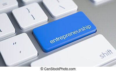 Entrepreneurship - Text on the Blue Keyboard Button. 3D.