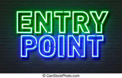Entry point neon sign on brick wall background. - Entry...