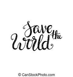 environment., 让我们, 节省, 世界, 一起