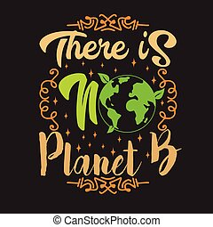 Environment Quote and Saying good for Tee Print