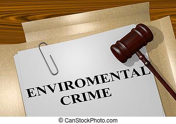 Environmental Crime concept