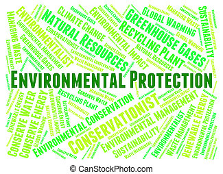 Environmental Protection Indicates Earth Day And Conserve -...