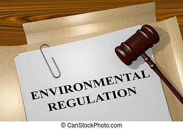 Environmental Regulation concept - 3D illustration of '...