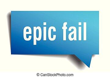 epic fail blue 3d speech bubble - epic fail blue 3d square...
