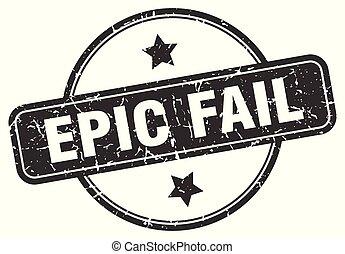 epic fail grunge stamp - epic fail round vintage grunge...