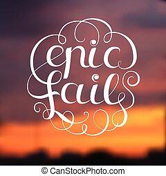 Epic Fail Illustration - Epic fail design with title on...