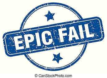 epic fail round grunge isolated stamp