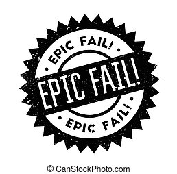 Epic Fail rubber stamp. Grunge design with dust scratches....