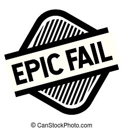 epic fail stamp on white background . Sign, label, sticker