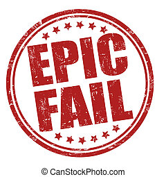 Epic fail stamp - Epic fail grunge rubber stamp on white,...