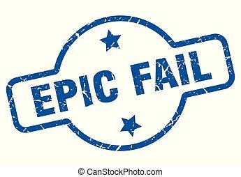 epic fail vintage stamp. epic fail sign