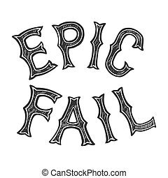 Epic fail words tattoo font engraving vector illustration....