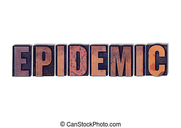 Epidemic Concept Isolated Letterpress Word