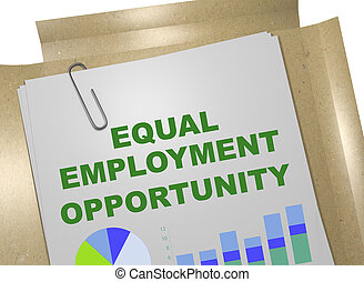 Equal Employment Opportunity concept - 3D illustration of '...
